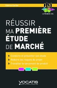Fabrice Carlier - Réussir ma première étude de marché.