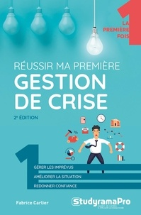 Fabrice Carlier - Réussir ma première gestion de crise.