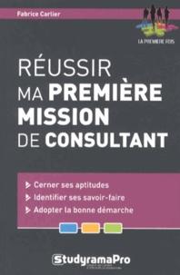 Fabrice Carlier - Réussir ma première mission de consultant.