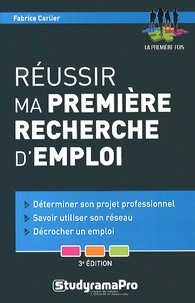 Fabrice Carlier - Réussir ma première recherche d'emploi.