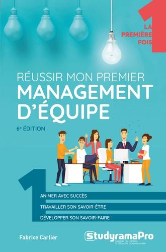 Fabrice Carlier - Réussir mon premier management d'équipe.