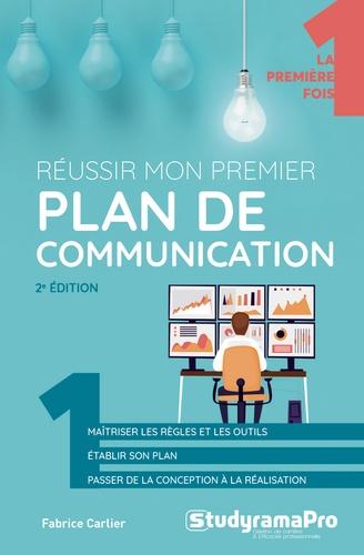 Fabrice Carlier - Réussir mon premier plan de communication.