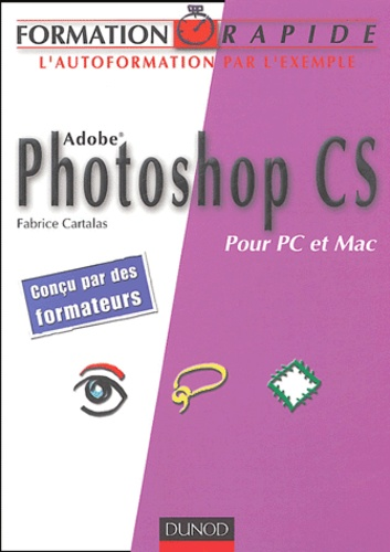 Fabrice Cartalas - Photoshop CS - Pour PC et Mac.