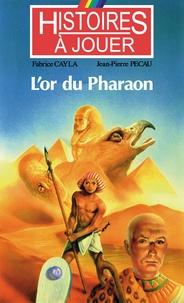 Fabrice Cayla et Jean-Pierre Pécau - L'or du Pharaon.