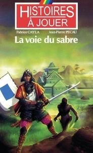 Fabrice Cayla et Jean-Pierre Pécau - La voie du sabre.