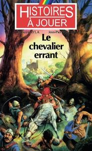 Fabrice Cayla et Jean-Pierre Pécau - Le chevalier errant.