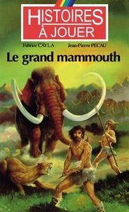 Fabrice Cayla et Jean-Pierre Pécau - Le grand mammouth.