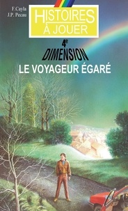Fabrice Cayla et Jean-Pierre Pécau - Le voyageur égaré.