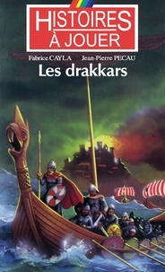 Fabrice Cayla et Jean-Pierre Pécau - Les drakkars.