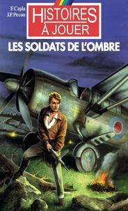 Fabrice Cayla et Jean-Pierre Pécau - Les soldats de l'ombre.