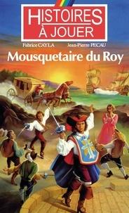 Fabrice Cayla et Jean-Pierre Pécau - Mousquetaire du roy.