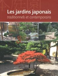 Fabrice Celestin et Patrick Richert - Les Jardins japonais - Découverte et mise en oeuvre.