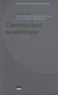 Fabrice Clément et Marta Roca i Escoda - L'inconscient académique.