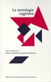 Fabrice Clément et Laurence Kaufmann - La sociologie cognitive.