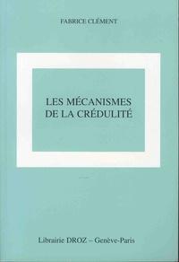 Fabrice Clément - Les mécanismes de la crédulité.