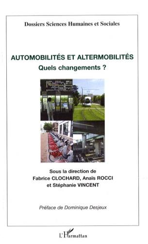 Fabrice Clochard et Anaïs Rocci - Automobilités et altermobilités - Quels changements ?.