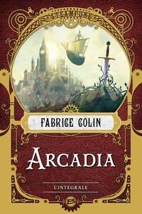 Fabrice Colin - Arcadia L'intégrale : .