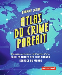 Fabrice Colin - Atlas du crime parfait.