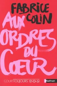 Fabrice Colin - Aux ordres du coeur.