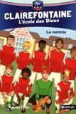 Fabrice Colin - Clairefontaine - L'école des Bleus Tome 1 : La rentrée.