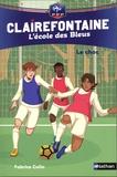 Fabrice Colin - Clairefontaine - L'école des Bleus Tome 2 : Le choc.