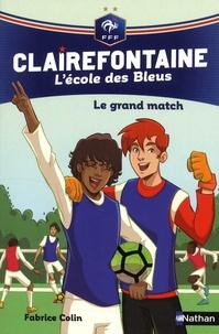 Fabrice Colin - Clairefontaine - L'école des Bleus Tome 3 : Le grand match.
