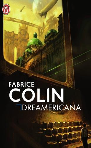 Fabrice Colin - Dreamericana.