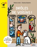 Fabrice Colin et Charles Dutertre - Drôles de voisins ! - Niveau 2.