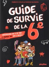 Fabrice Colin et Marine Blandin - Guide de survie de la 6e.