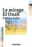 Fabrice Colin - Le mirage El Ouafi.
