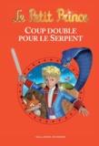 Fabrice Colin - Le Petit Prince - Coup double pour le serpent.