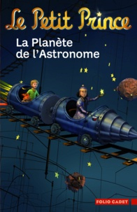 Fabrice Colin - Le Petit Prince Tome 6 : La planète de l'astronome.