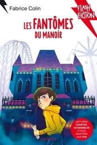 Fabrice Colin - Les fantômes du manoir.