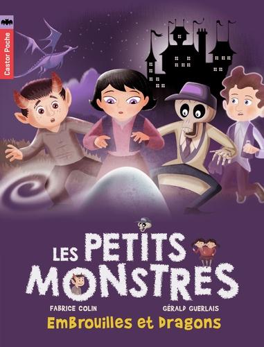 Fabrice Colin et Gérald Guerlais - Les petits monstres Tome 1 : Embrouilles et dragons.