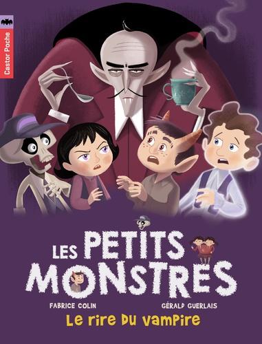 Fabrice Colin et Gérald Guerlais - Les petits monstres Tome 2 : Le rire du vampire.