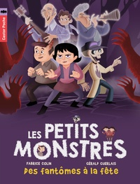 Fabrice Colin et Gérald Guerlais - Les petits monstres Tome 3 : Des fantômes à la fête.