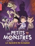 Fabrice Colin et Gérald Guerlais - Les petits monstres Tome 6 : Le mystère de la momie.