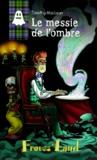 Fabrice Colin - Timothy MacLean Tome 3 : Le messie de l'ombre.