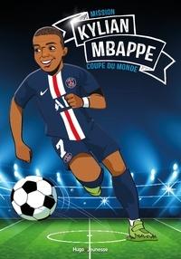 Fabrice Colin - Tous champions !  : Kylian Mbappe - Mission Coupe du monde.