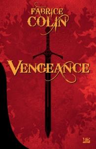 Fabrice Colin - Vengeance.