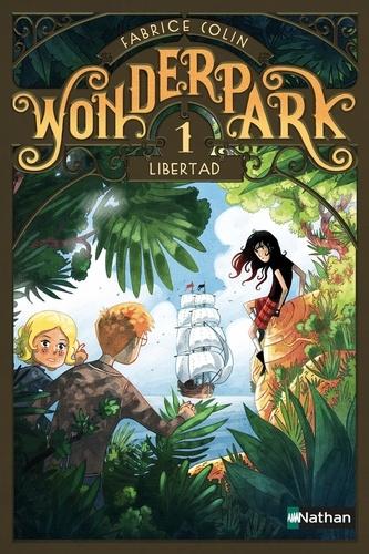 Wonderpark Tome 1 Libertad