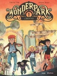 Fabrice Colin et Antoine Brivet - Wonderpark Tome 1 : Libertad.