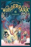 Fabrice Colin et Antoine Brivet - Wonderpark Tome 6 : Darkmoor.