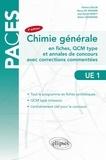 Fabrice Collin et Nancy de Viguerie - Chimie générale en fiches, QCM type et annales de concours avec corrections commentées UE 1.