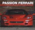 Fabrice Connen - Passion Ferrari - Le secret d'une légende à travers 50 modèles emblématiques.