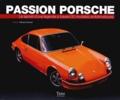 Fabrice Connen - Passion Porsche - Le secret d'une légende à travers 50 modèles emblématiques.