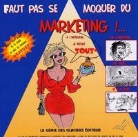 Fabrice Cornevin et Olivier Perrier - Faut pas se moquer du Marketing !....