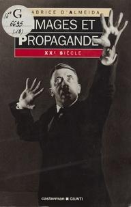 Fabrice d' Almeida - Images et propagande.