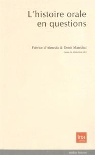 Fabrice d' Almeida et Denis Maréchal - L'histoire orale en questions.