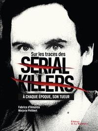 Sur les traces des serial killers - A chaque époque son tueur.pdf